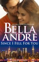 ebook Since I Fell For You (New York Sullivans #2) de Bella Andre