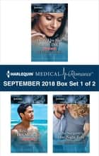 Harlequin Medical Romance September 2018 - Box Set 1 of 2 - Healed by Her Army Doc\Rescued by Her Mr. Right\The Surgeon's One-Night Baby ebook by Meredith Webber, Alison Roberts, Charlotte Hawkes