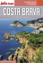 COSTA BRAVA 2017 Carnet Petit Futé ebook by Dominique Auzias, Jean-Paul Labourdette