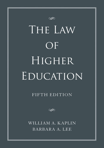 The Law of Higher Education, 2 Volume Set ebook by William A. Kaplin,Barbara A. Lee