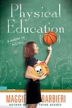 Physical Education ebook by Maggie Barbieri