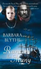 Ransom for Many ebook by Barbara Blythe