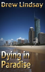Dying in Paradise ebook by Drew Lindsay