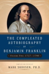 The The Compleated Autobiography by Benjamin Franklin - 1757-1790 ebook by Benjamin Franklin
