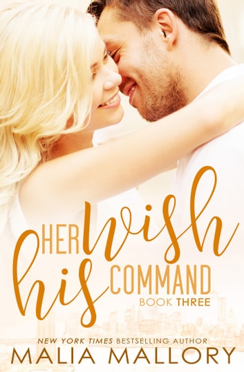 Her Wish His Command ebook by Malia Mallory
