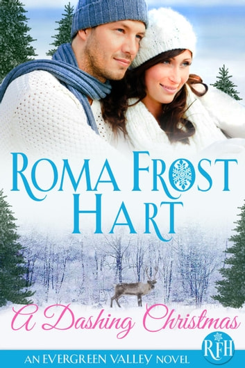 A Dashing Christmas - Evergreen Valley, #1 ebook by Roma Frost Hart,Talina Perkins