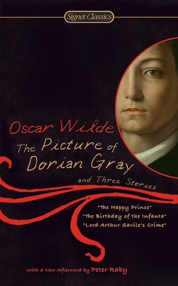 The Picture of Dorian Gray and Three Stories ebook by Oscar Wilde,Peter Raby