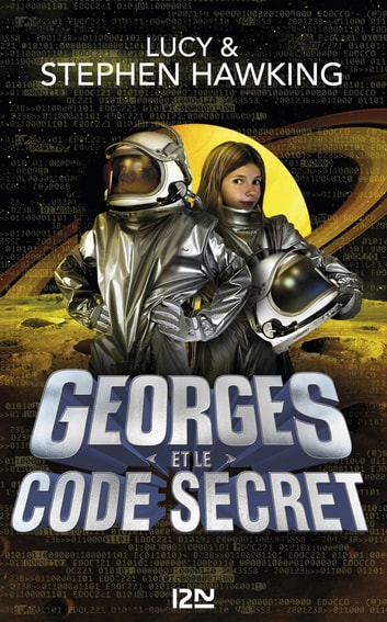 Georges et le code secret ebook by Lucy HAWKING,Stephen HAWKING