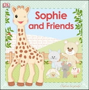 Sophie La Girafe and Friends ebook by Dorling Kindersley Ltd