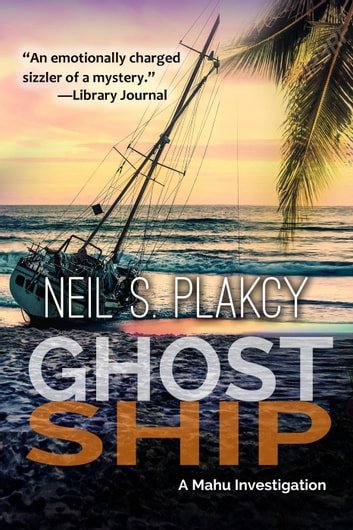 Ghost Ship - Mahu Investigations, #12 ebook by Neil S. Plakcy