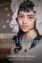 Sally Hemings - A Novel ebook by Barbara Chase-Riboud