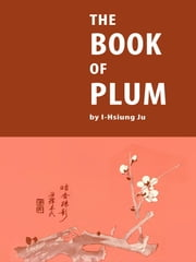 The Book of Plum ebook by I-Hsiung Ju