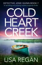 Cold Heart Creek - A nail-biting and gripping mystery suspense thriller ebook by