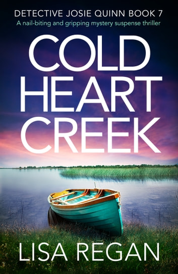 Cold Heart Creek - A nail-biting and gripping mystery suspense thriller E-bok by Lisa Regan