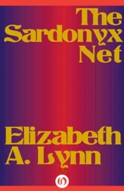 The Sardonyx Net ebook by Elizabeth A. Lynn