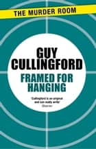 Framed for Hanging ebook by Guy Cullingford