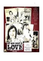 ALL YOU NEED IS LOVE....Combatterò per Te e per il nostro amore ebook by Andrea Brusa