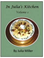 In Julia's Kitchen, Volume I ebook by Julia Miller