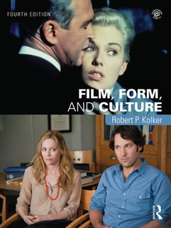 Film, Form, and Culture - Fourth Edition ebook by Robert Kolker