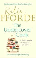 The Undercover Cook ebook by Katie Fforde
