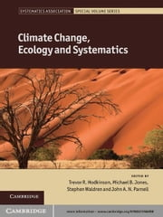 Climate Change, Ecology and Systematics ebook by Trevor R. Hodkinson,Michael B. Jones,Stephen Waldren,John A. N. Parnell