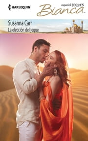La elección del jeque ebook by Susanna Carr