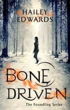 Bone Driven ebook by Hailey Edwards
