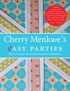 Cherry Menlove's Easy Parties ebook by Cherry Menlove