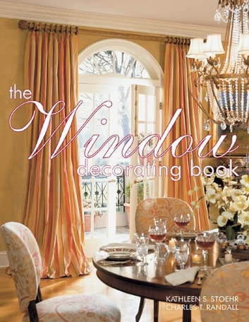 The Window Decorating Book ebook by Kathleen Stoehr,Charles Randall