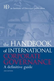 The Handbook of International Corporate Governance: A Definitive Guide ebook by Institute of Directors