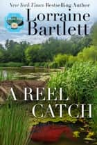 A Reel Catch ebook by Lorraine Bartlett