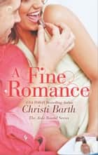 A Fine Romance ebook by Christi Barth