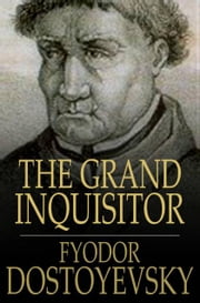 The Grand Inquisitor ebook by Fyodor Dostoyevsky,H.P. Blavatsky
