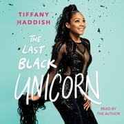 The Last Black Unicorn sesli kitap by Tiffany Haddish