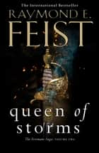 Queen of Storms (The Firemane Saga, Book 2) ebook by Raymond E. Feist