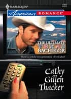 The Ultimate Texas Bachelor (Mills & Boon Love Inspired) (The McCabes: Next Generation, Book 1) ebook by Cathy Gillen Thacker