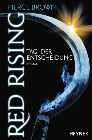 Red Rising - Tag der Entscheidung - Roman ebook by Pierce Brown
