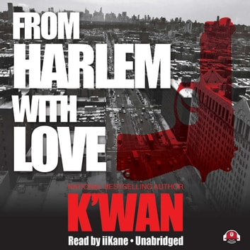 From Harlem with Love audiobook by K'wan