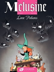 Melusine - Volume 4 - Love Potions ebook by Clarke,François Gilson