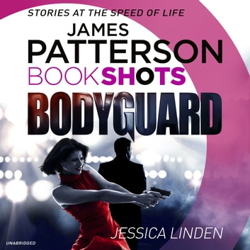 Bodyguard - BookShots audiobook by James Patterson,Jessica Linden