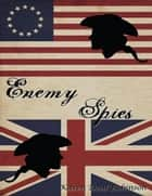 Enemy Spies: Nathan Hale and John Andre ebook by Karen Deal Robinson