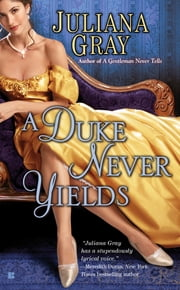 A Duke Never Yields ebook by Juliana Gray