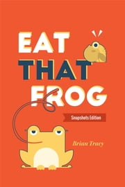Eat That Frog - Snapshots Edition ebook by Brian Tracy