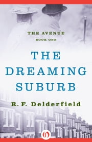 The Dreaming Suburb ebook by R. F Delderfield