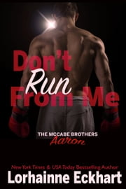 Don't Run From Me ebook by Lorhainne Eckhart