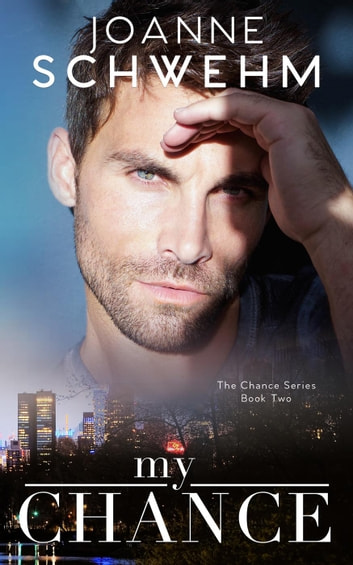 My Chance - Chance Series, #2 ebook by Joanne Schwehm