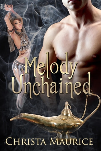Melody Unchained ebook by Christa Maurice