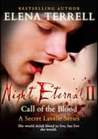 Call of the Blood: Night Eternal 2 ebook by Elena Terrell