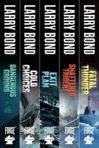 The Jerry Mitchell Series - Dangerous Ground, Cold Choices, Exit Plan, Shattered Trident, Fatal Thunder ebook by Larry Bond