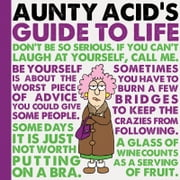 Aunty Acid's Guide to Life ebook by Ged Backland